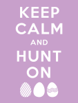 Keep Calm And Hunt On Easter
